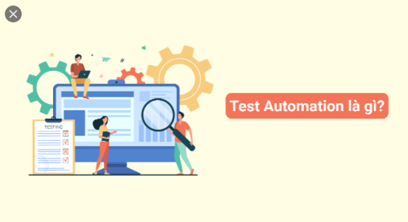 Test Automation là cái gì